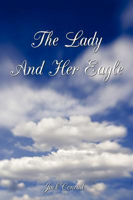 The Lady and Her Eagle  by  Jack Conrad