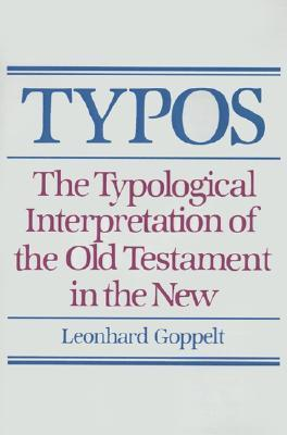 Typos: The Typological Interpretation of the Old Testament in the New Leonhard Goppelt