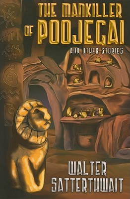 The Mankiller of Poojegai and Other Stoiries  by  Walter Satterthwait