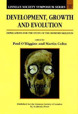 Development, Growth, and Evolution: Implications for the Study of the Hominid Skeleton Paul OHiggins