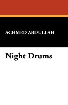 Night Drums  by  Achmed Abdullah