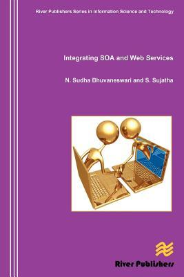 Integrating Soa and Web Services  by  N. Sudha Bhuvaneswari
