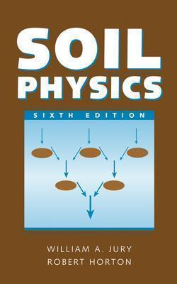 Soil Physics  by  William A. Jury