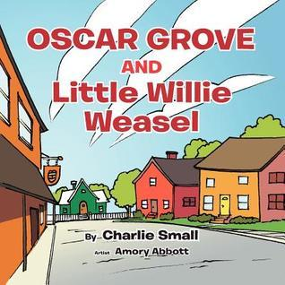 Oscar Grove and Little Willie Weasel Charlie Small
