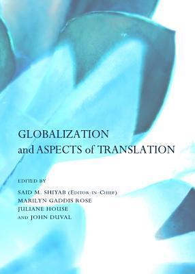 Globalization And Aspects Of Translation  by  Said M. Shiyab