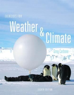 Exercises for Weather & Climate  by  Greg Carbone