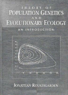 Theory of Population Genetics and Evolutionary Ecology: An Introduction  by  Jonathan Roughgarden