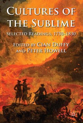 Cultures of the Sublime: Selected Readings, 1750-1830  by  Cian Duffy