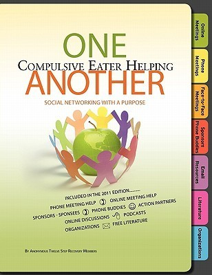 Social Networking with a Purpose: One Compulsive Eater Helping Another - Free Phone Meeting Help - Online Meeting Help - Sponsors-Phone Buddies - Face-To-Face Meetings - Online Discussions - Podcasts - Organizations - Free Literature and More Anonymous Twelve Step Recovery Members