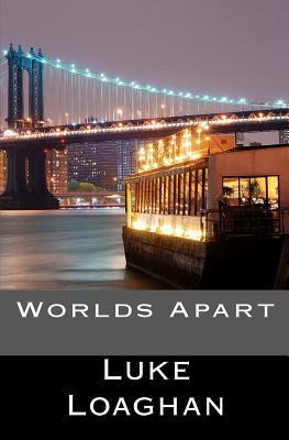 Worlds Apart Luke Loaghan