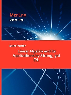 Exam Prep for Linear Algebra and Its Applications  by  Strang, 3rd Ed by MznLnx