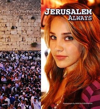 Jerusalem Always  by  Marcelo Bendahan