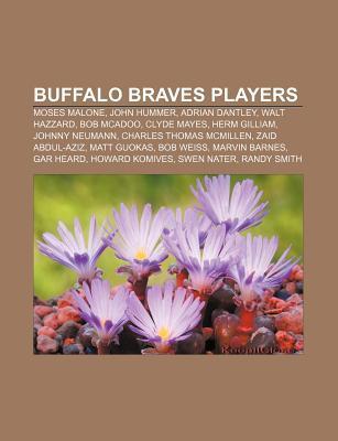 Buffalo Braves Players: Moses Malone, Adrian Dantley, Bob Mcadoo, Walt Hazzard, Johnny Neumann, Charles Thomas Mcmillen, Herm Gilliam  by  Books LLC