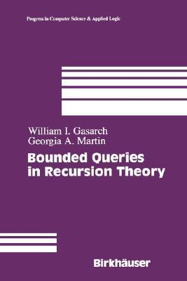 Bounded Queries in Recursion Theory William Gasarch