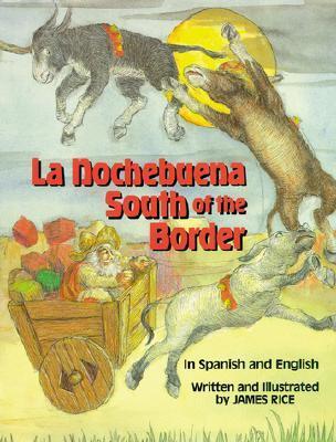 La Nochebuena South of the Border James Rice