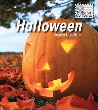 Halloween / Halloween (Historias De Fiestas / Holiday Histories)  by  Jennifer Blizen Gillis