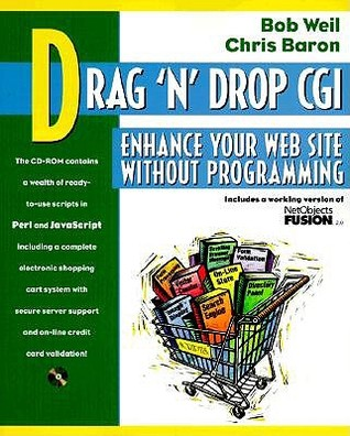Drag `n Drop CGI: Enhance Your Web Site Without Programming  by  Bob Weil
