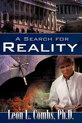 A Search for Reality Leon L. Combs