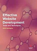 Effective Website Development: Tools and Techniques  by  Keith Darlington