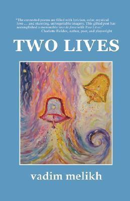 Two Lives Vadim Melikh