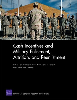 Cash Incentives and Military Enlistment, Attrition, and Reenlistment  by  Beth Asch
