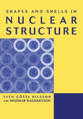 Shapes and Shells in Nuclear Structure  by  Ingemar Ragnarsson