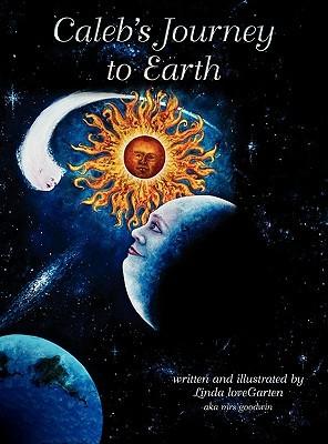 Calebs Journey to Earth Linda Lovegarten