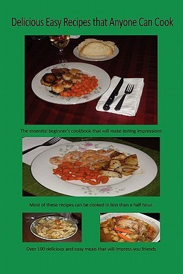 Delicious Easy Recipes That Anyone Can Cook Paul Butkevich