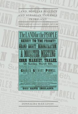 The Irish National League in Dingle, County Kerry, 1885-92 Donnacha Sean Lucey