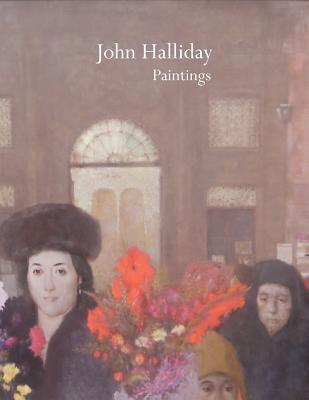 John Halliday Paintings: Catalogue of an Exhibition  by  John A. Halliday