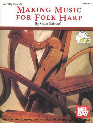 Mel Bay Making Music for Folk Harp: Beginning Level  by  Susan Raimond
