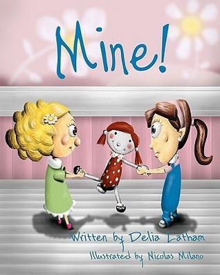 Mine! Delia Latham