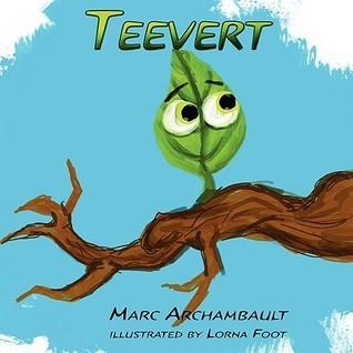 Teevert the Little Green Leaf Marc Archambault