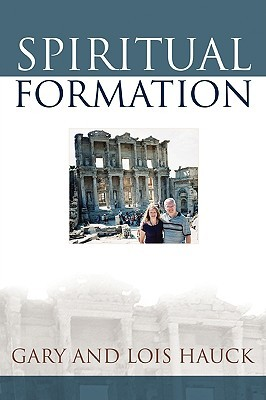 Spiritual Formation  by  Gary L. Hauck