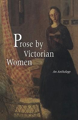 Prose Victorian Women by Andrea Broomfield