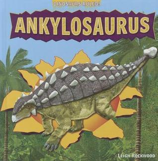 Ankylosaurus Leigh Rockwood