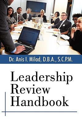 Leadership Review Handbook Anis I. Milad