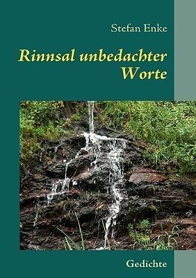 Rinnsal unbedachter Worte: Gedichte  by  Stefan Enke