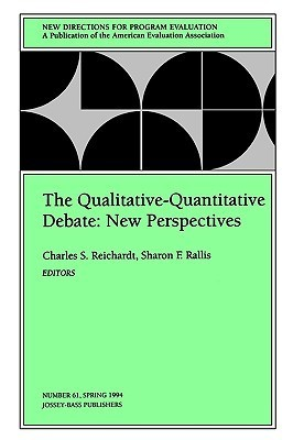 The Qualitative-Quantitative Debate: New Directions for Program Evaluation #61 Charles S. Reichardt