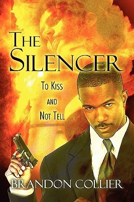 The Silencer: To Kiss and Not Tell  by  Brandon Collier