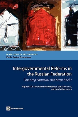 Intergovernmental Reforms in the Russian Federation: One Step Forward, Two Steps Back? Migara O. De Silva