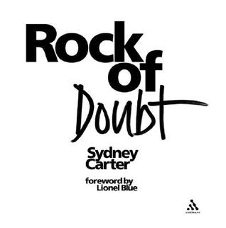 Rock of Doubt  by  Sydney Carter
