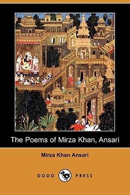 The Poems of Mirza Khan, Ansari  by  Mirza Khan Ansari
