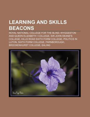 Learning and Skills Beacons: Royal National College for the Blind, Wyggeston and Queen Elizabeth I College, Sir John Deanes College Source Wikipedia