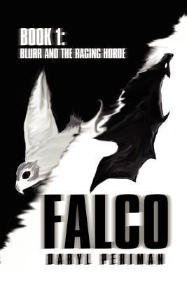 Falco: Book 1: Blurr and the Raging Horde Daryl Periman