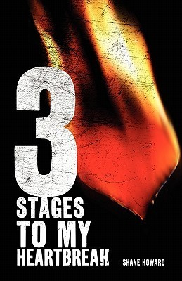 3 Stages to My Heartbreak  by  Shane Howard