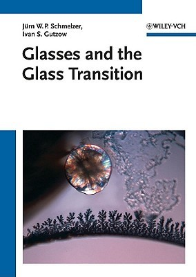 The Vitreous State: Thermodynamics, Structure, Rheology, and Crystallization Ivan S. Gutzow