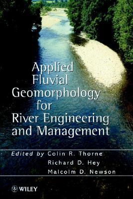 Applied Fluvial Geomorphology for River Engineering and Management Colin R. Thorne