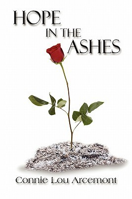 Hope in the Ashes Connie Lou Arcemont