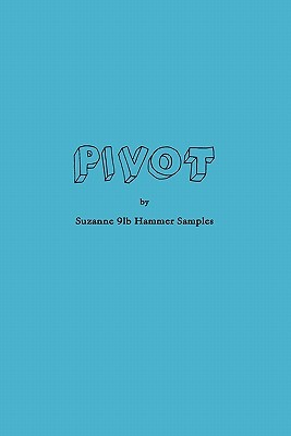 Pivot  by  Suzanne Samples